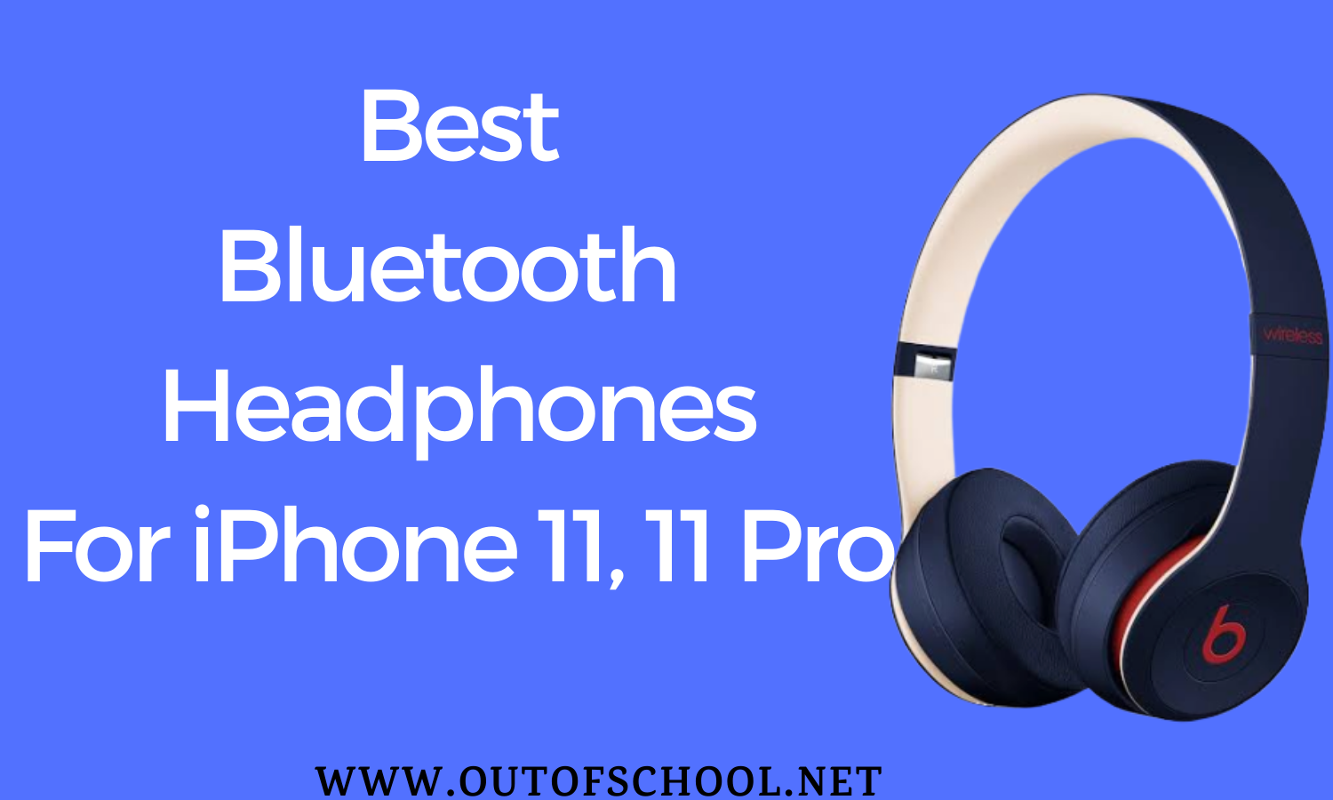 Best Bluetooth Headphones Iphone 11 11 Pro Max 2020