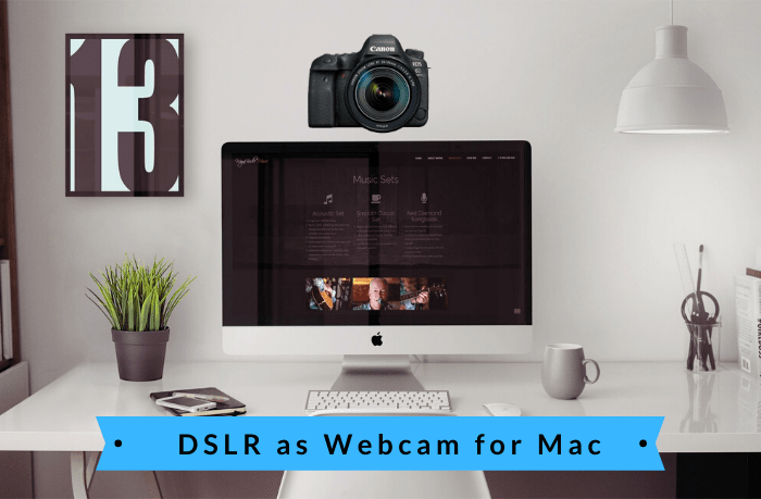 DSLR as Webcam for Mac