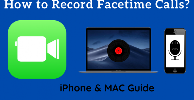 How to Record Facetime Calls on iPhone & Mac